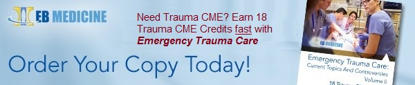 Emergency Trauma Care Current Topics And Controversies, Vol I (Trauma CME)
