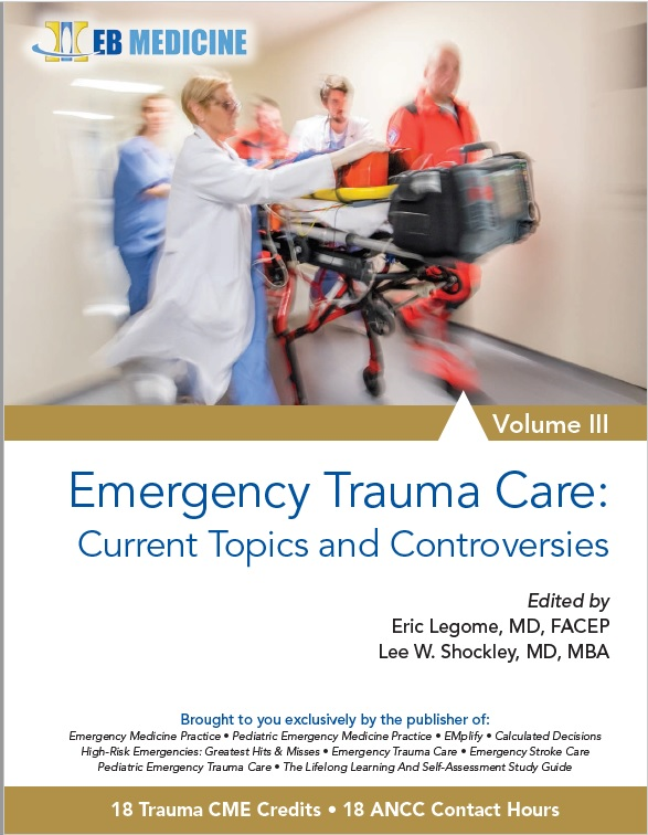 Emergency Trauma Care: Current Topics And Controversies, Volume III