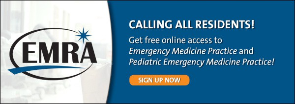 EMRA Residents Get Free Access To Emergency Medicine Practice!
