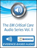The EM Critical Care Audio Series Vol. II