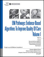 EM Pathways: Evidence-Based Algorithms To Improve Quality Of Care, Volume I