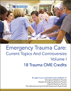 Emergency Trauma Care: Current Topics And Controversies, Vol I (Trauma CME)
