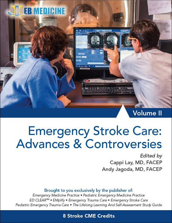 Emergency Stroke Care: Advances And Controversies, Volume II (Stroke CME)
