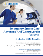 Emergency Stroke Care: Advances And Controversies Volume I (Stroke CME)