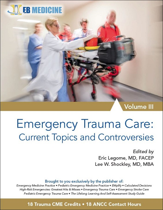 Emergency Trauma Care: Current Topics And Controversies, Volume III (Trauma CME)