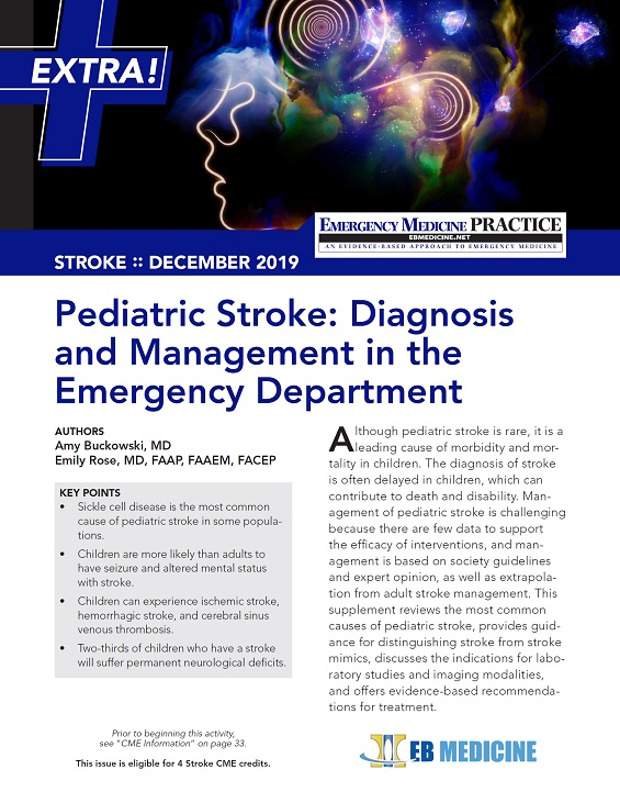 Pediatric Stroke: Diagnosis and Management in the Emergency Department - Stroke EXTRA Supplement (Stroke CME and Pharmacology CME)