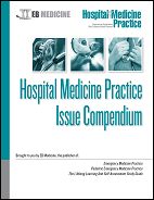 Hospital Medicine Practice Issue Compendium