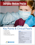 Pediatric Emergency Medicine Practice 2020 in Review: Key Points & Clinical Pearls