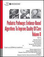 Pediatric Pathways: Evidence-Based Algorithms To Improve Quality Of Care, Volume II