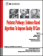 Pediatric Pathways: Evidence-Based Algorithms To Improve Quality Of Care