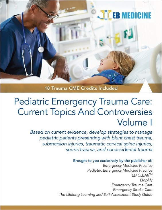 Pediatric Emergency Trauma Care: Current Topics And Controversies, Volume I (Trauma CME)